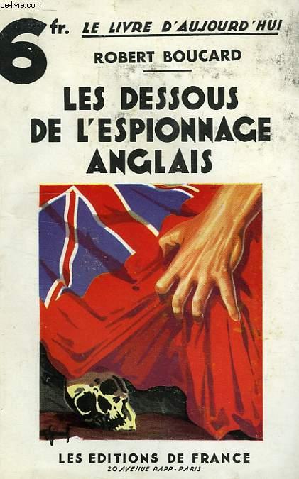 LES DESSOUS DE L'ESPIONNAGE ANGLAIS