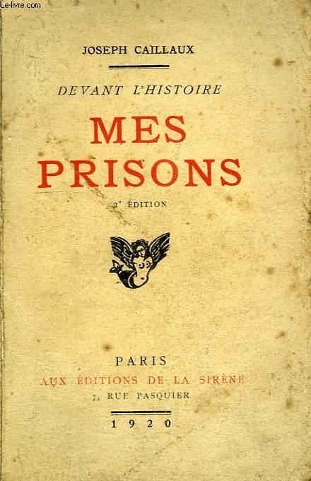 DEVANT L'HISTOIRE, MES PRISONS