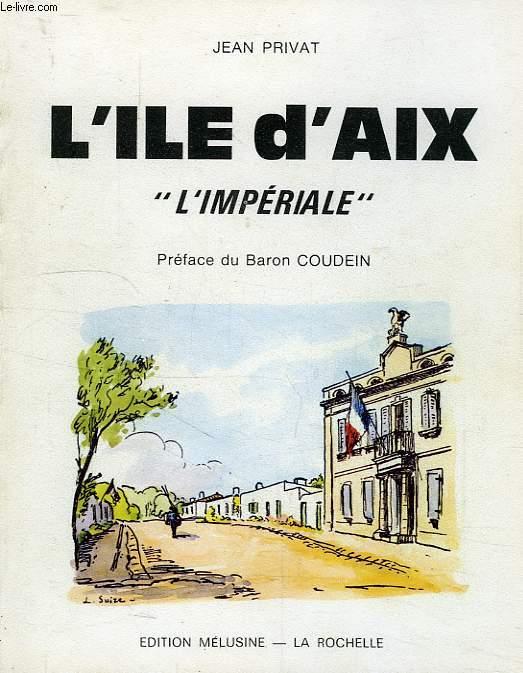 L'ILE D'AIX, 'L'IMPERIALE'
