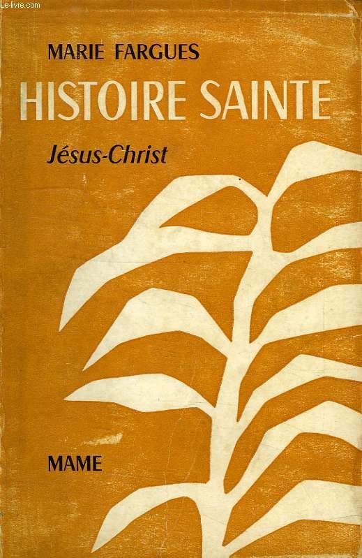 HISTOIRE SAINTE D'APRES LES TEXTES BIBLIQUES, TOME II, JESUS-CHRIST