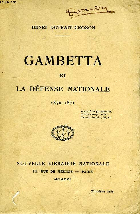 GAMBETTA ET LA DEFENSE NATIONALE, 1870-1871
