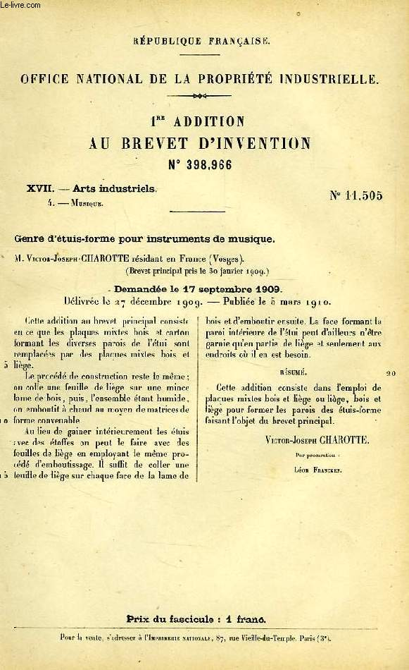 XVII, ARTS INDUSTRIELS, 4, GENRE D'ETUIS-FORME POUR INSTRUMENTS DE MUSIQUE, 1re ADDITION AU BREVET D'INVENTION N° 398-966, OFFICE NATIONAL DE LA PROPRIETE INDUSTRIELLE