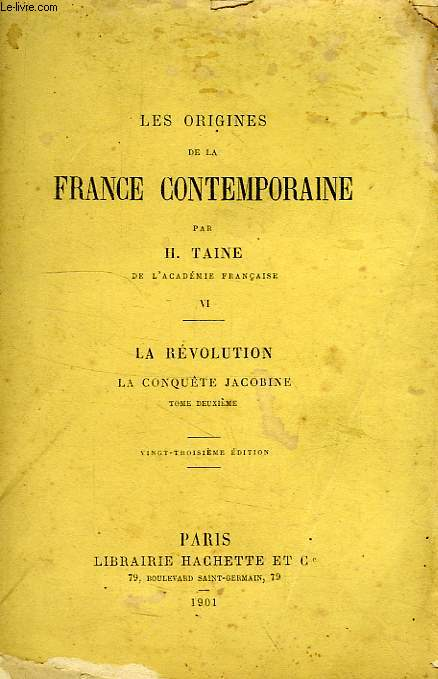 LES ORIGINES DE LA FRANCE CONTEMPORAINE, TOME VI, LA REVOLUTION, LA CONQUETE JACOBINE, TOME II