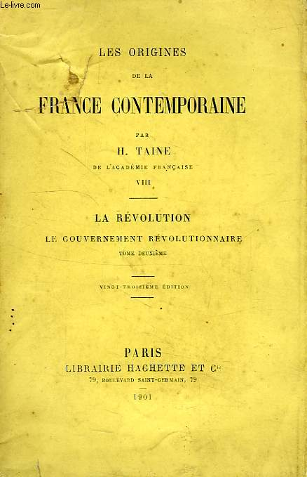 LES ORIGINES DE LA FRANCE CONTEMPORAINE, TOME VIII, LA REVOLUTION, LE GOUVERNEMENT REVOLUTIONNAIRE, TOME II
