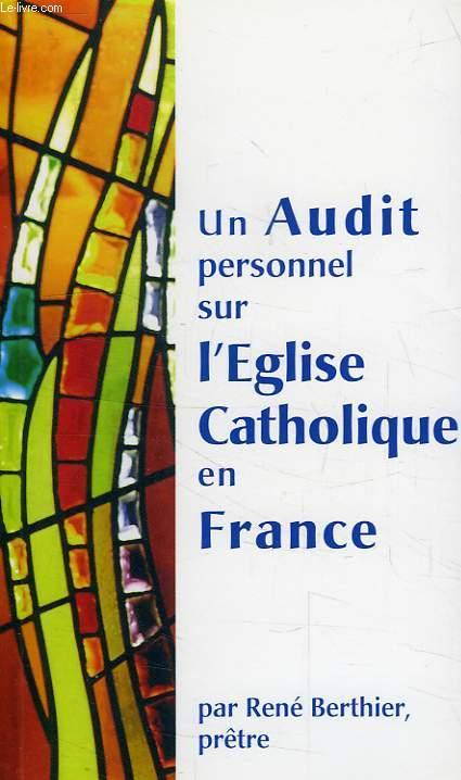 UN AUDIT PERSONNEL SUR L'EGLISE CATHOLIQUE EN FRANCE