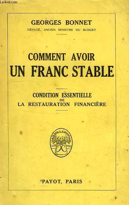 COMMENT AVOIR UN FRANC STABLE, CONDITION ESSENTIELLE DE LA RESTAURATION FINANCIERE