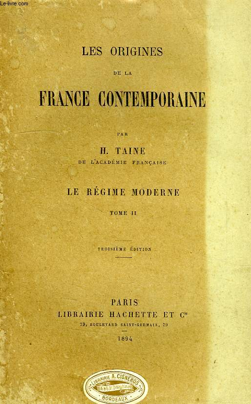 LES ORIGINES DE LA FRANCE CONTEMPORAINE, LE REGIME MODERNE, TOME II