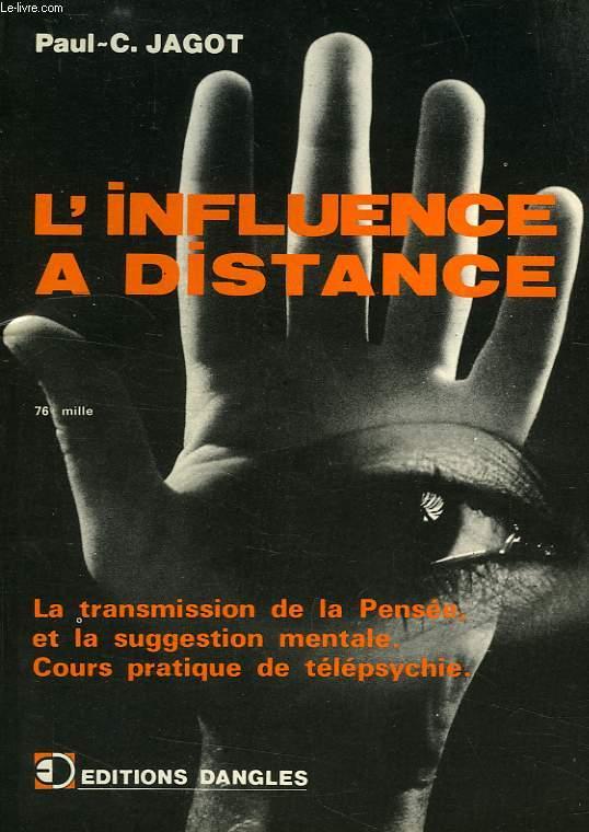 L'INFLUENCE A DISTANCE, LA TRANSMISSION DE LA PENSEE ET LA SUGGESTION MENTALE