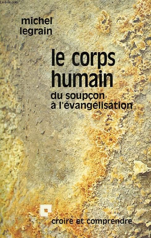 LE CORPS HUMAIN, DU SOUPCON A L'EVANGELISATION