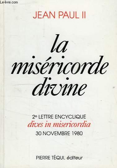 LA MISERICORDE DIVINE, 2e LETTRE ENCYCLIQUE 'DIVES IN MISERICORDIA', 30 NOV. 1980