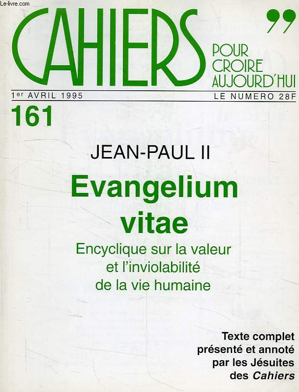 CAHIERS POUR CROIRE AUJOURD'HUI, N° 161, 1er AVRIL 1995, EVANGELIUM VITAE