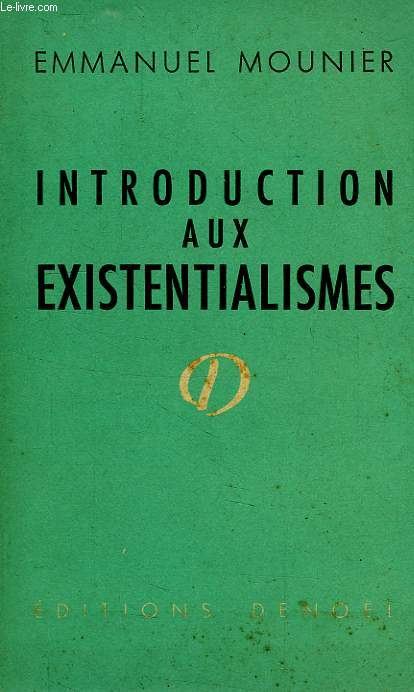 INTRODUCTION AUX EXISTENTIALISMES