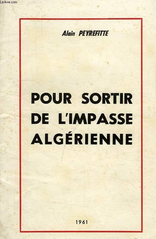 POUR SORTIR DE L'IMPASSE ALGERIENNE