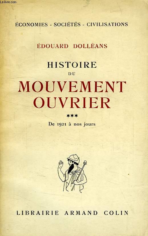 HISTOIRE DU MOUVEMENT OUVRIER, TOME III, DE 1921 VA NOS JOURS