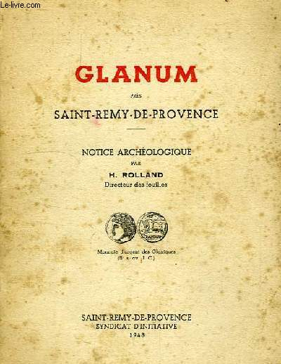 GLANUM PRES SAINT-REMY-DE-PROOVENCE, NOTICE ARCHEOLOGIQUE