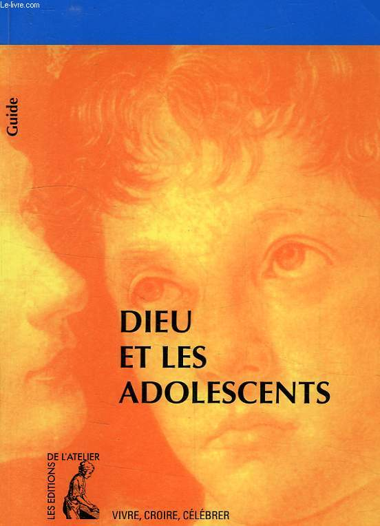 DIEU ET LES ADOLESCENTS