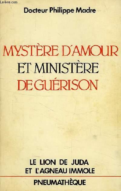 MYSTERE D'AMOUR ET MINISTERE DE GUERISON