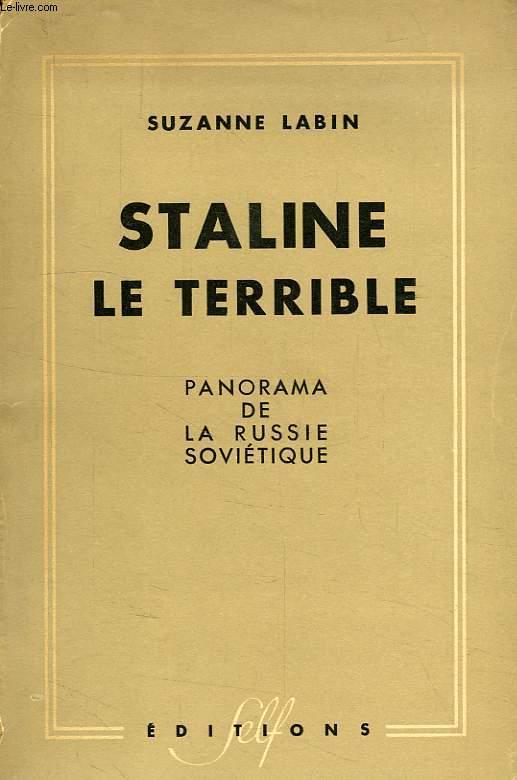 STALINE LE TERRIBLE, PANORAMA DE LA RUSSIE SOVIETIQUE