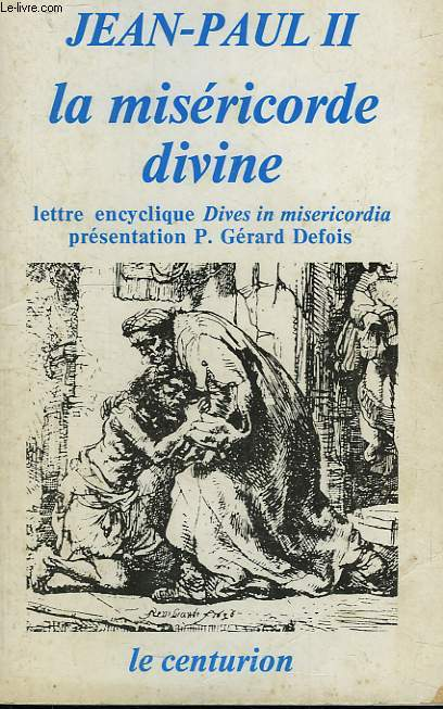 LA MISERICORDE DIVINE, LETTRE ENCYCLIQUE 'DIVES IN MISERICORDIA' (DEC. 1980)