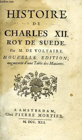 HISTOIRE DE CHARLES XII, ROY DE SUEDE