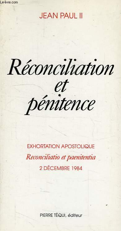 RECONCILIATION ET PENITENCE, EXHORTATION APOSTOLIQUE 'RECONCILIATIO ET PAENITENTIA', 2 DEC 1984