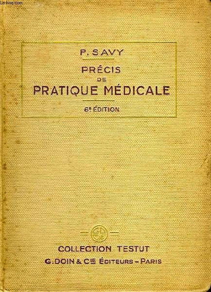 PRECIS DE PRATIQUE MEDICALE, TECHNIQUE, DIAGNOSTIC, TRAITEMENT