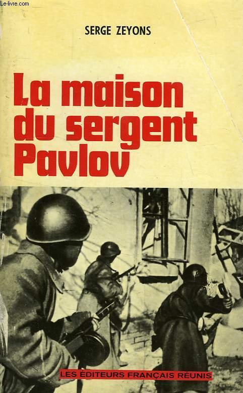 LA MAISON DU SERGENT PAVLOV