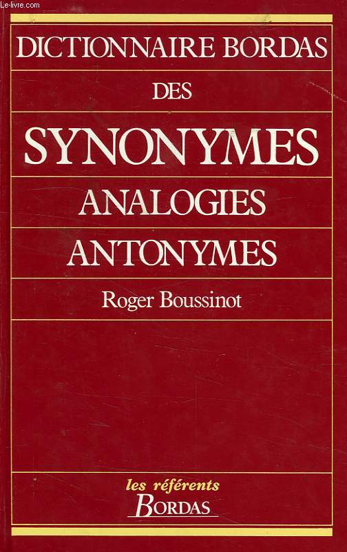 DICTIONNAIRE BORDAS DES SYNONYMES, ANALOGIES, ANTONYMES