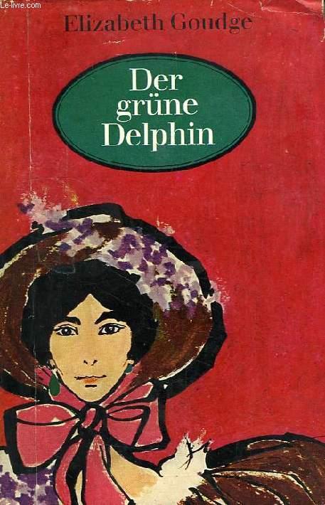 DER GRUNE DELPHIN