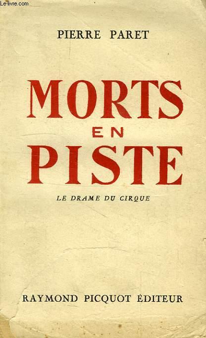 MORTS EN PISTE, LE DRAME DU CIRQUE