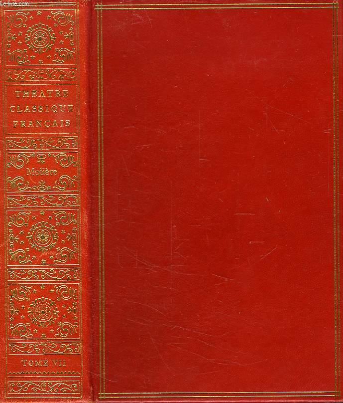 THEATRE CLASSIQUE FRANCAIS, TOME VII, MOLIERE, THEATRE