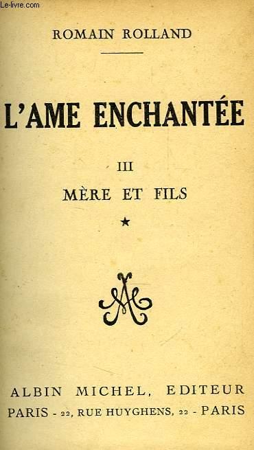 L'AME ENCHANTEE, TOME III, MERE ET FILS