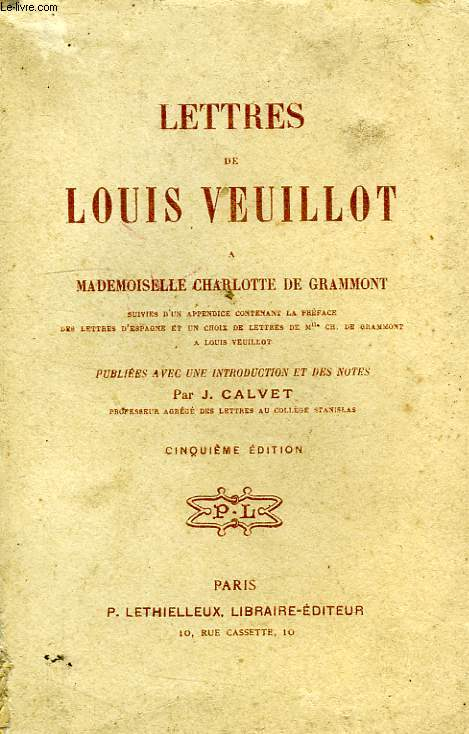 LETTRES DE LOUIS VEUILLOT A MADEMOISELLE CHARLOTTE DE GRAMMONT
