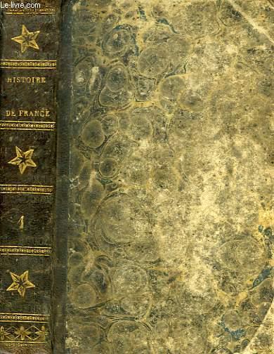 HISTOIRE DE FRANCE A L'USAGE DE LA JEUNESSE, TOME I, DEPUIS LE COMMENCEMENT DE LA MONARCHIE JUSQU'EN 1589