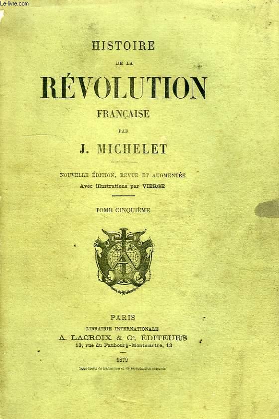 HISTOIRE DE LA REVOUTION FRANCAISE, TOME V