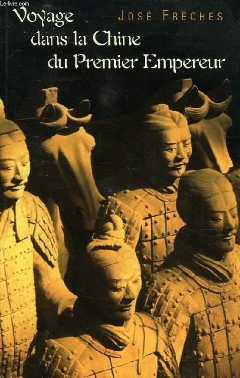 VOYAGE DANS LA CHINE DU PREMIER EMPEREUR