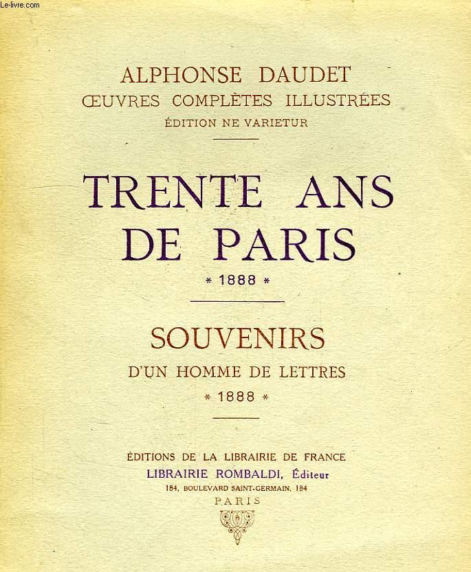 TRENTE ANS DE PARIS, A TRAVERS MA VIE ET MES LIVRES, 1888 / SOUVENIRS D'UN HOMME DE LETTRES