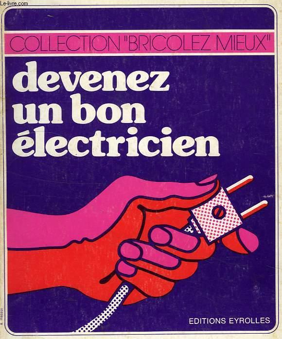 DEVENEZ UN BON ELECTRICIEN