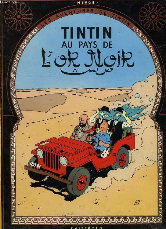 LES AVENTURES DE TINTIN, TINTIN AU PAYS DE L'OR NOIR