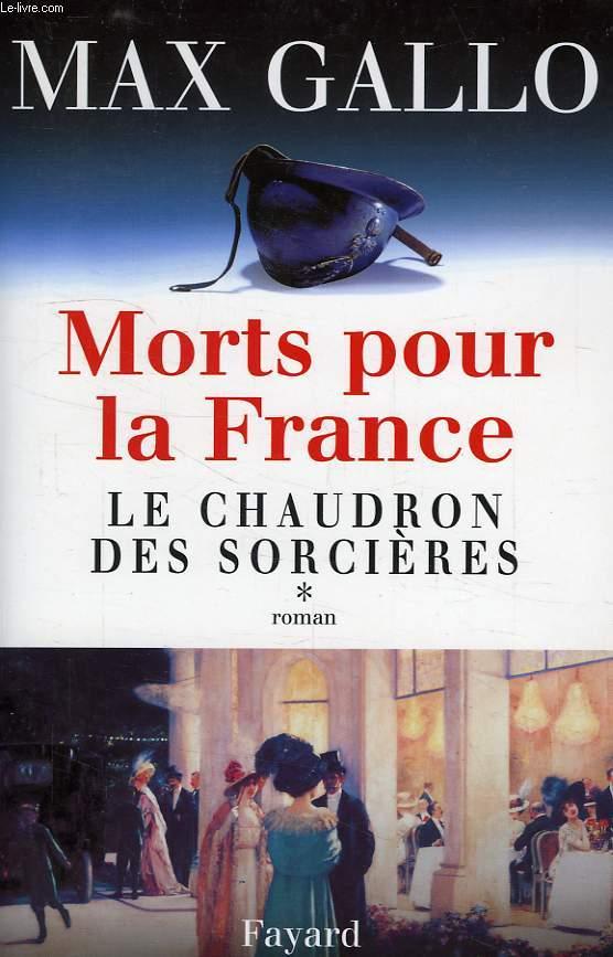MORTS POUR LA FRANCE, TOME I, LE CHAUDRON DES SORCIERES