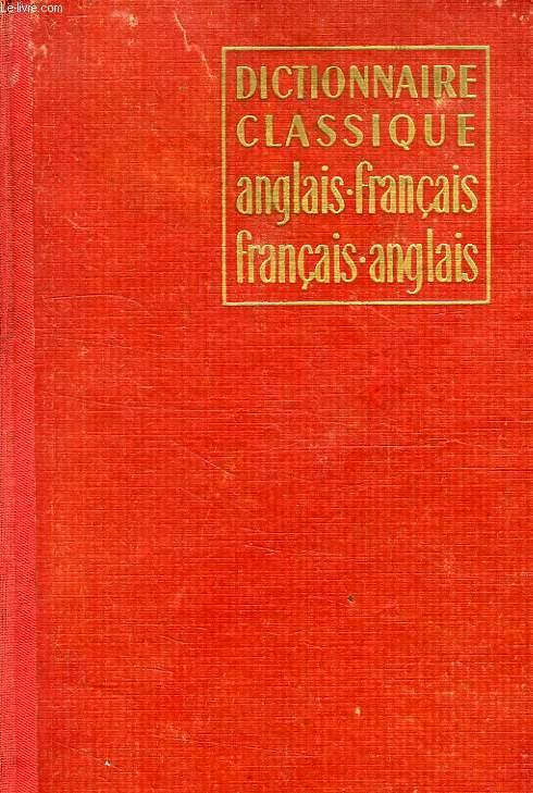 DICTIONNAIRE CLASSIQUE ANGLAIS-FRANCAIS, ET FRANCAIS-ANGLAIS