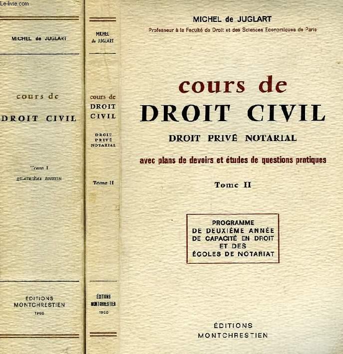 COURS DE DROIT CIVIL (DROIT PRIVE NOTARIAL), AVEC PLANS DE DEVOIRS ET ETUDES DE QUESTIONS PRATIQUES, 2 TOMES