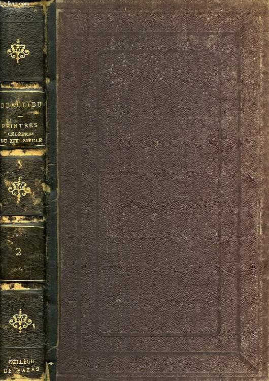 PEINTRES CELEBRES DU XIXe SIECLE, TOME II