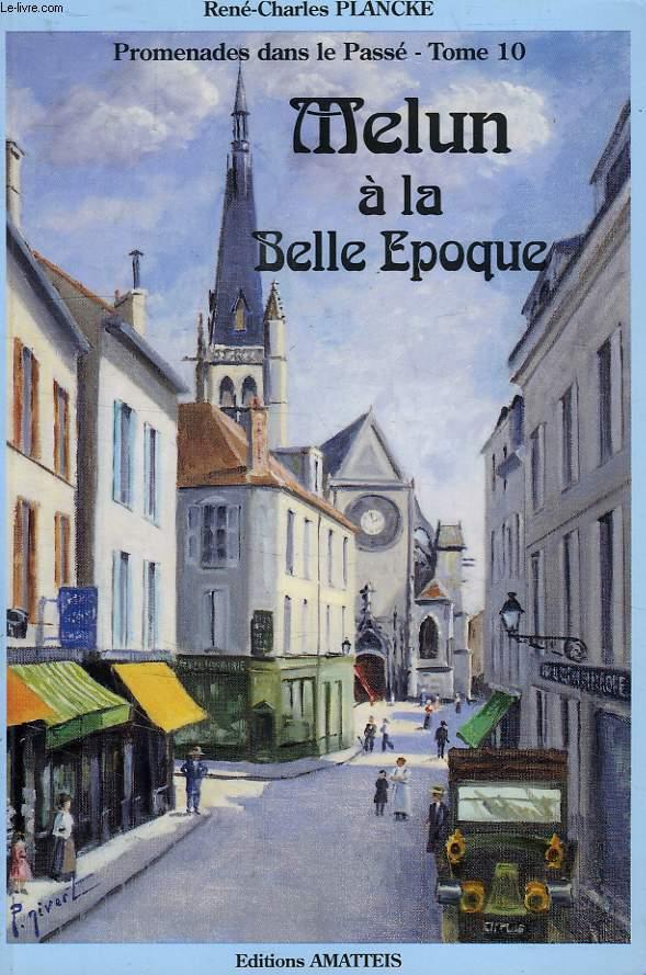 MELUN A LA BELLE EPOQUE, EVOCATION HISTORIQUE