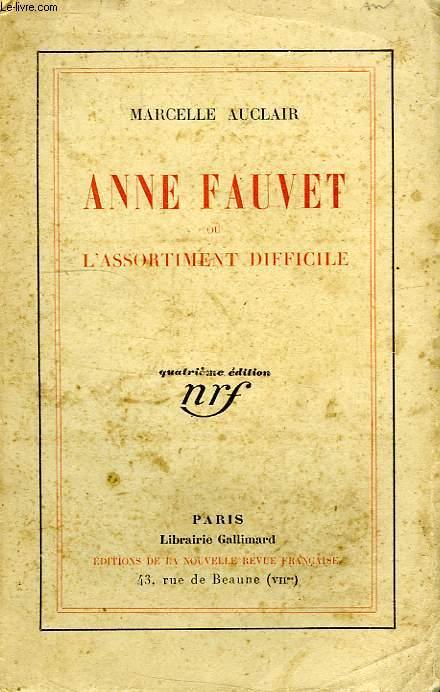 ANNE FAUVET, OU L'ASSORTIMENT DIFFICILE