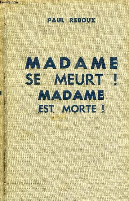 MADAME SE MEURT ! MADAME EST MORTE !
