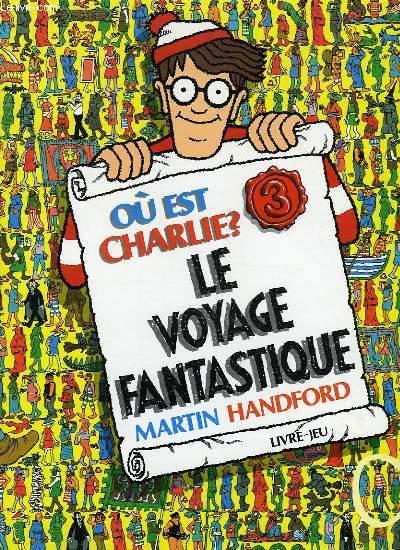 OU EST CHARLIE ?, LE VOYAGE FANTASTIQUE