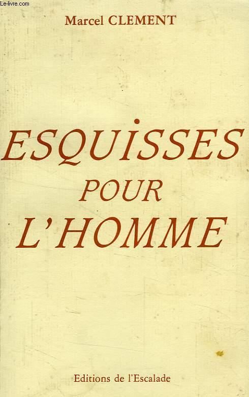 ESQUISSES POUR L'HOMME