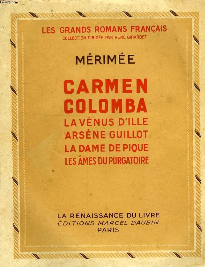 CARMEN, COLOMBA, LA VENUS D'ILLE, ARSENE GUILLOT, LA DAME DE PIQUE, LES AMES DU PURGATOIRE