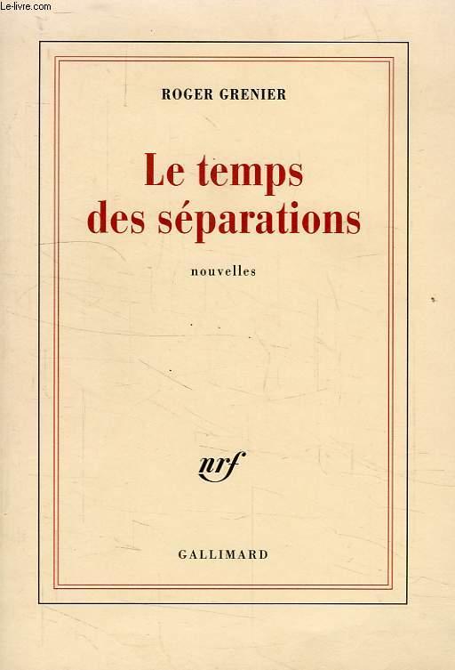 LE TEMPS DES SEPARATIONS
